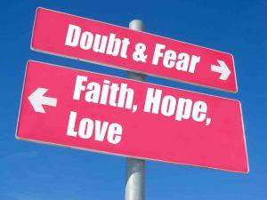 doubt, fear, faith, hope and love sign post