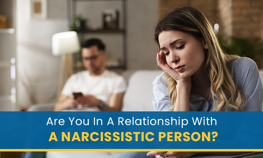Are You in a Relationship with a Narcissistic Person