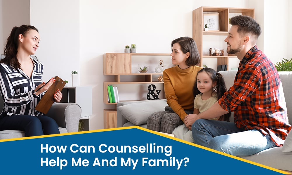 How Can Counselling Help Me & My Family?